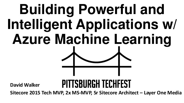 Building Powerful and Intelligent Applications with Azure Machine Learning - PGHTechFest - 06/10/2017