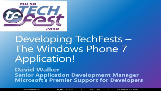 Developing TechFests - The Windows Phone 7 Application! - Tulsa TechFest 2010 - 11/12/2010