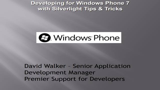 Developing for Windows Phone 7 with Silverlight Tips & Tricks - Houston TechFest 2010 - 10/20/2010