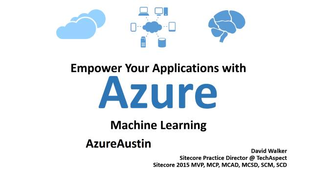 Empower Your Applications with Azure Machine Learning - Azure Austin - 03/18/2015