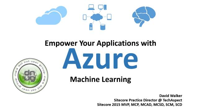 Empower Your Applications with Azure Machine Learning - NWADNUG - 04/14/2015