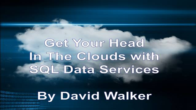 Get Your Head In the Clouds with SQL Server Data Services