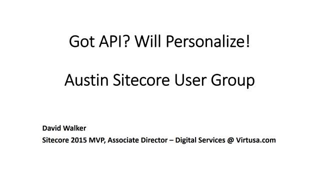 Got API? Will Personalize! - Austin Sitcore User Group - 02/18/2016