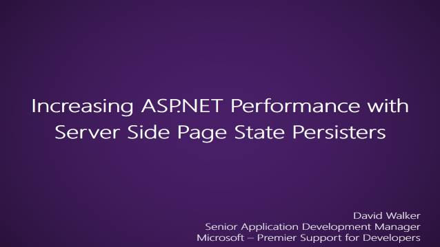 Increasing ASP.NET Performance with Server Side Page State Persisters