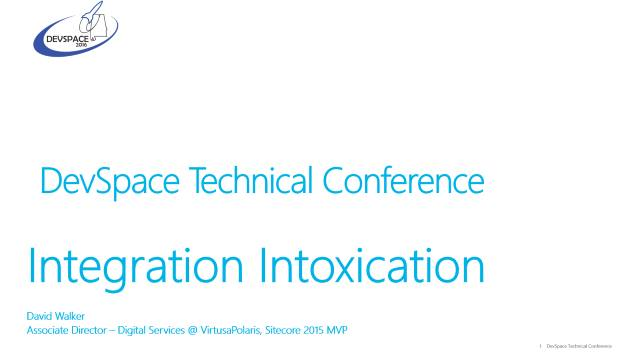 Integration Intoxication - DevSpace 2016 - 10/14/2016