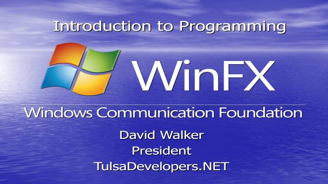 Intro to Programming Windows Communication Foundation (WCF .NET 3.0)