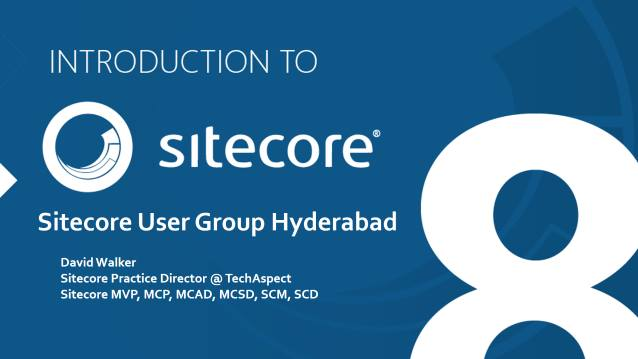 Introduction to Sitecore 8 - Sitecore User Group Hyderabad - 05/13/2015