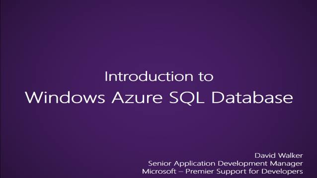 Introduction to Windows Azure SQL Database - Microsoft - Internal Team Training - Premier Support for Developers - 03/01/2012