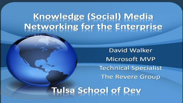 Knowledge (Social) Networking for the Enterprise - Tulsa School of Dev 2009 - 03/28/2009