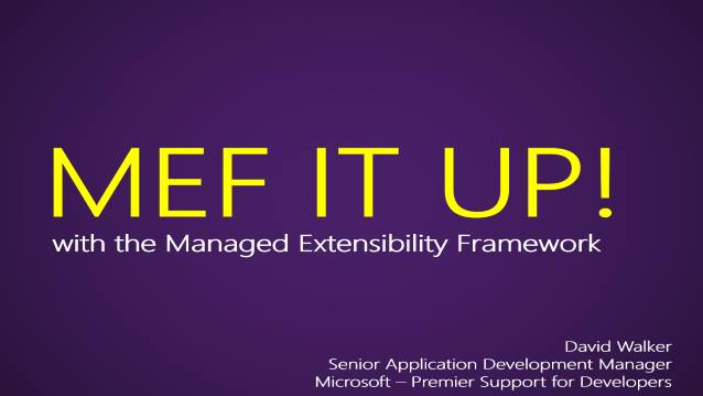MEF IT UP! With the Managed Extensibility Framework! - Houston TechFest 2011 - 10/15/2011