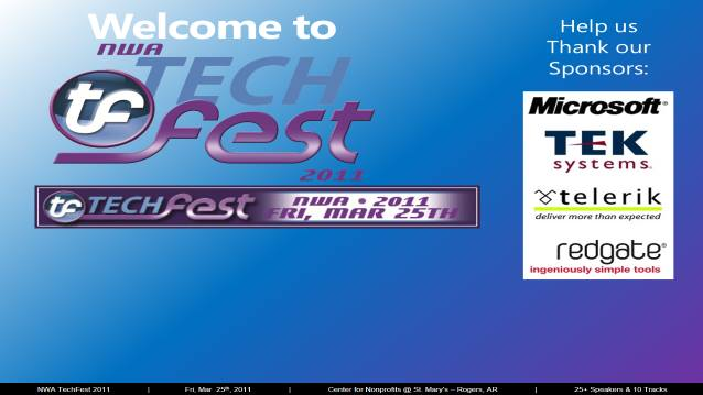 Welcome/Announcements/Prize Drawing/Closing! - NWA TechFest 2011 - 03/25/2011