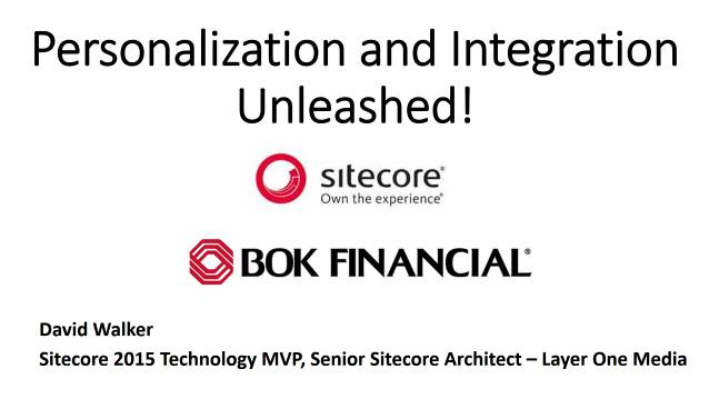 Personalization and Integration Unleashed - BOK Financial - Lunch and Learn - 06/28/2017