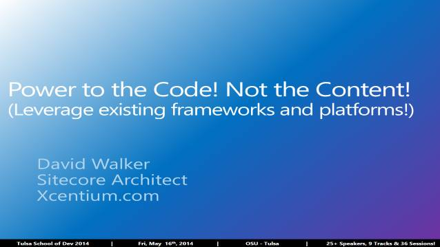 Power to the Code not the Content! Leverage existing Frameworks and Platforms!