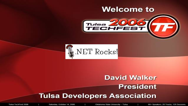 #201 - Live from Tulsa TechFest 2006 - .NET Rocks! Interview with Carl Franklin and Richard Campbell - .NET Rocks! Interview Live From Tulsa TechFest 2006 - 11/08/2006