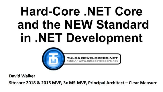 Hard-Core .NET Core and the new Standard in .NET Development