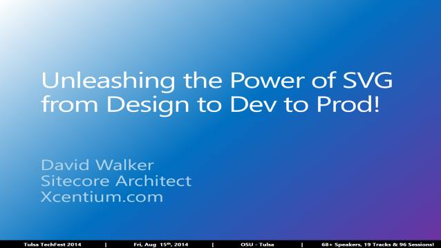 Unleashing the Power of SVG from Design to Dev to Prod! - Tulsa TechFest 2014 - 08/15/2014